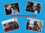 Our Showcase Day..